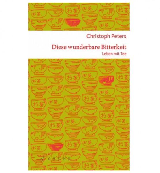 """""""Diese wunderbare Bitterkeit"""" von Christoph Peters"""